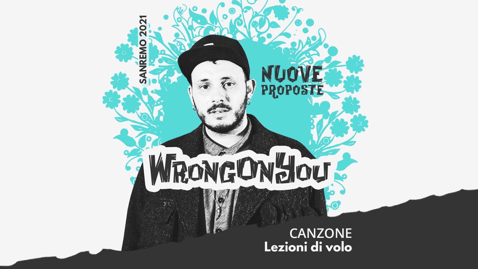 Sanremo 2021, Nuove proposte: Wrongonyou – Lezioni di volo