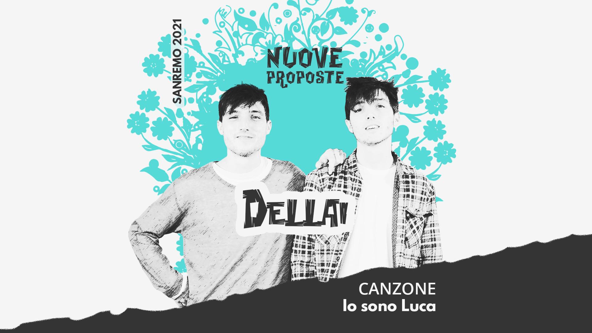 Sanremo 2021, Nuove proposte: Dellai – Io sono Luca