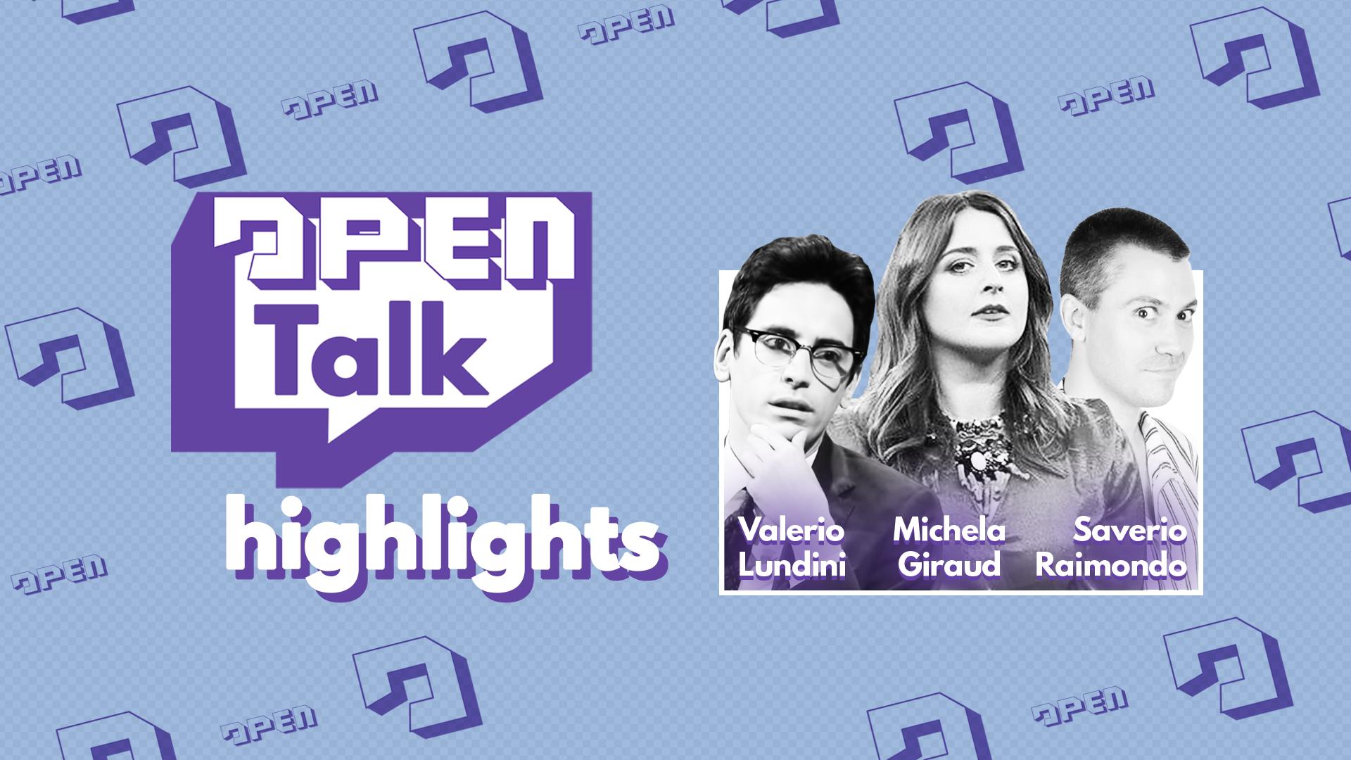 Open Talk | Il video completo e i momenti migliori della puntata con Valerio Lundini, Michela Giraud e Saverio Raimondo