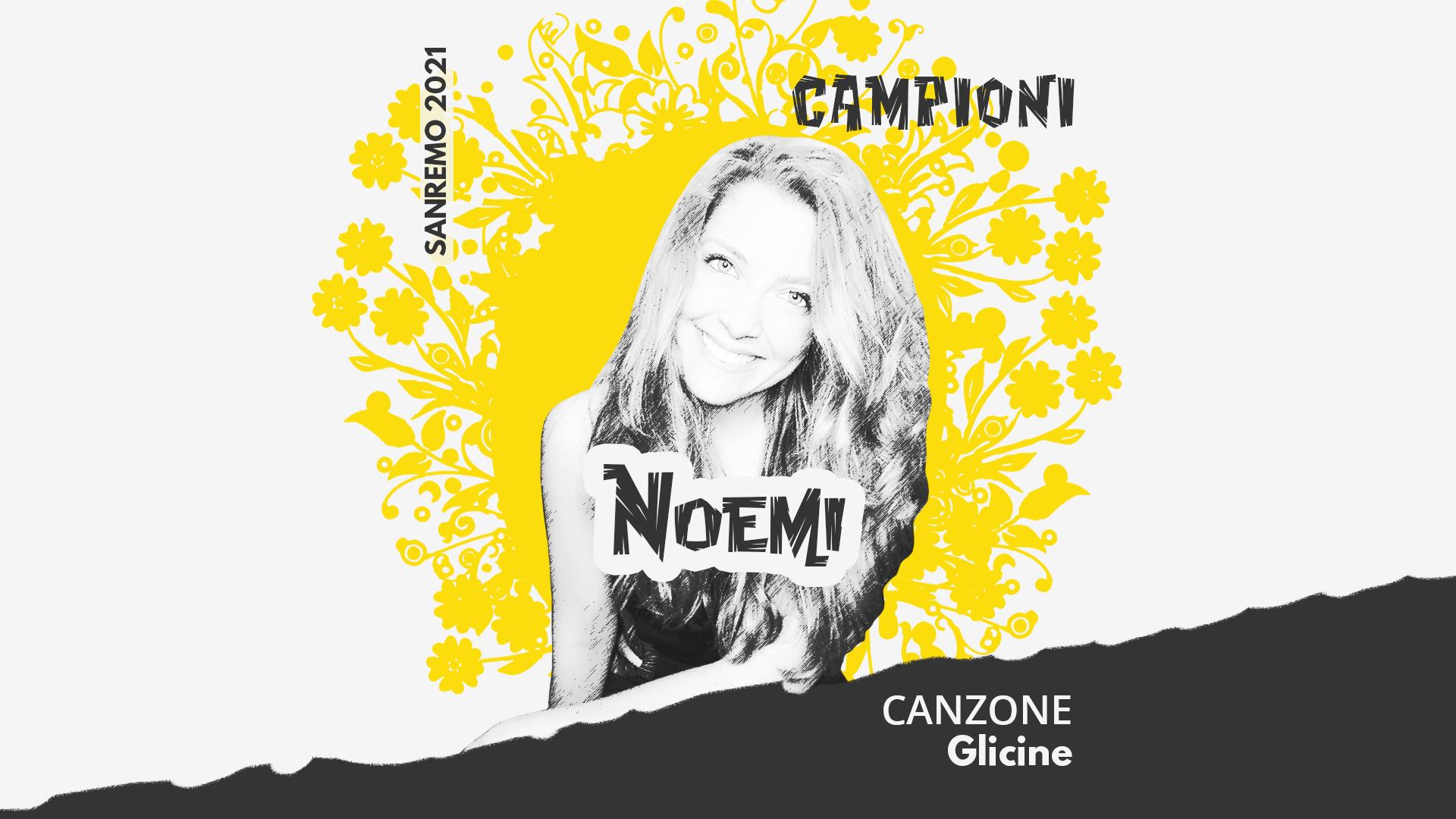 Sanremo 2021, Noemi – Glicine