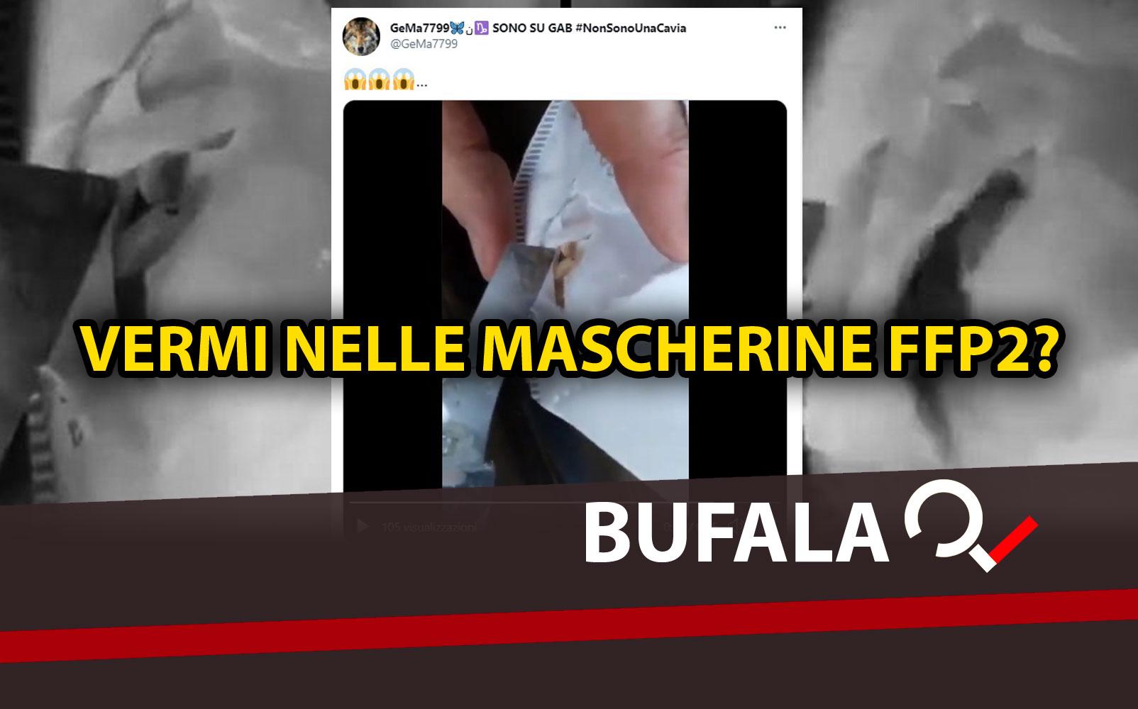 Il video dei vermi dentro le mascherine Ffp2 è una bufala! Vi spieghiamo il trucco